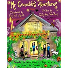 Mr Crocodile Adventures: Magenta the Witch Works her Magic on a Bored Mr Crocodile: Volume 2
