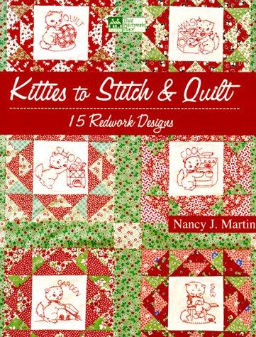 Kitties to Stitch & Quilt: 15 Redwork Designs -