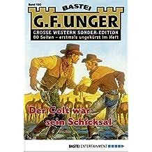 G. F. Unger Sonder-Edition - Folge 120: Der Colt war sein Schicksal