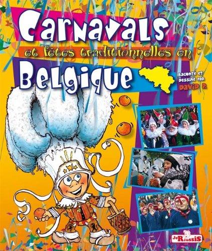 Carnaval et Fetes Traditionelles en Belgique par David P.