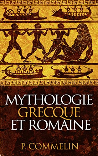 Mythologie grecque et romaine (Illustré) (French Edition)