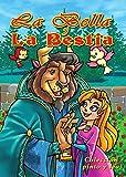 LA BELLA Y LA BESTIA. Libro ilustrado para chicos de 3 a 8.: El tradicional cuento de hadas europeo ilustrado por maravillosos dibujos de gran belleza ... y leer antes de dormir. (Pinto y Leo nº 4)