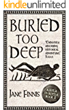 Buried Too Deep (An Aurelia Marcella Mystery Book 3)