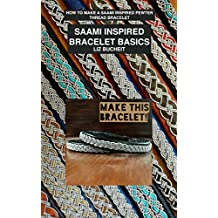 Saami Inspired Bracelet Basics: How to make a Saami inspired pewter thread bracelet. (Saami Inspired Bracelets Book 1) (English Edition)