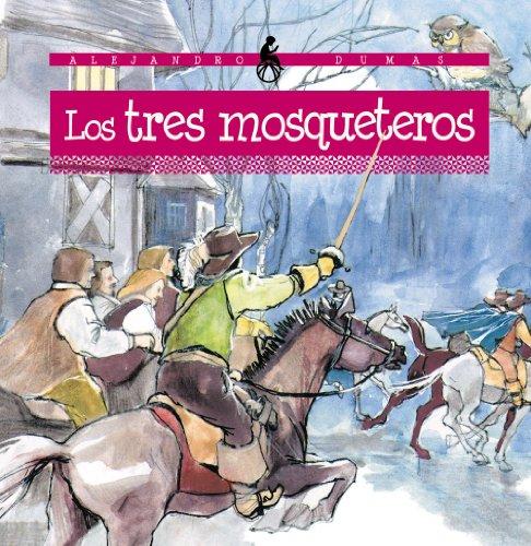 Los tres mosqueteros (Infantil Y Juvenil - Cuentos Infantiles) por Alexandre Dumas