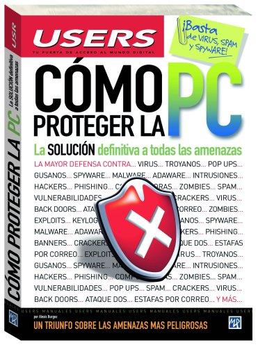 COMO PROTEGER LA PC por Alexis Burgos