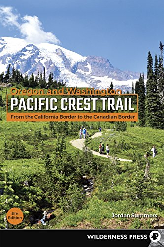Pacific Crest Trail: Oregon & Washington: From the California Border to the Canadian Border
