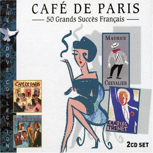 Cafe De Paris: 50 Grands Succes Francais by Various Artists -
