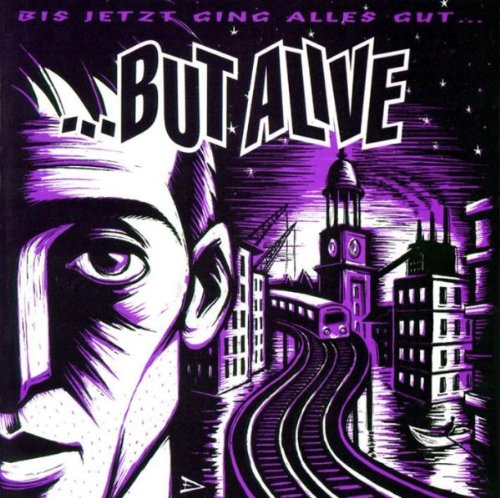But Alive: Bis jetzt ging alles gut (Audio CD)