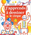 J'apprends � dessiner le cirque