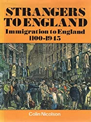 Strangers to England: Immigration to England, 1100-1945