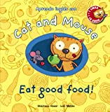 Cat and Mouse: Eat good food! (Primeros Lectores (1-5 Años) - Cat And Mouse)