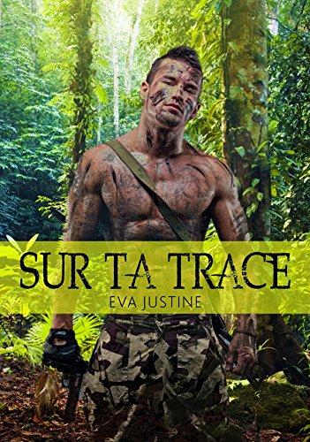 Sur ta trace - Eva Justine