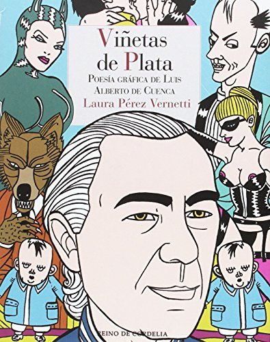 Viñetas de plata: Poesía gráfica de Luis Alberto de Cuenca (Los tebeos de Cordelia)