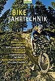 Bike Fahrtechnik: Basics: Balance und bergauf / Sicher um die Kurven / Stufen und Steilabfahrten / Singletracks und Spitzkehren / Bunny Hop
