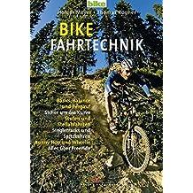 Bike Fahrtechnik: Basics, Balance und bergauf/Sicher um die Kurven/Stufen und Steilabfahrten/Singletracks und Spitzkehren/Bunny Hop
