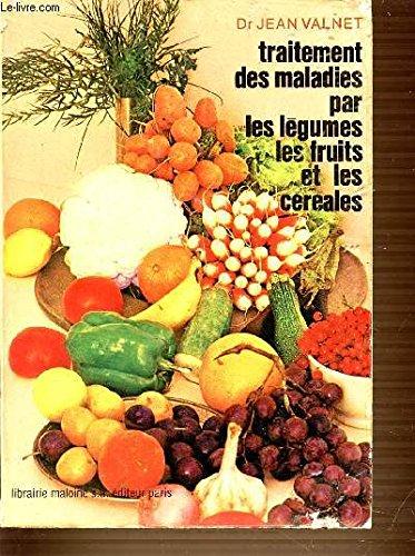 traitement-des-maladies-par-les-legumes-les-fruits-et-les-cereales-3-eme-edition-revue-et-augmentee