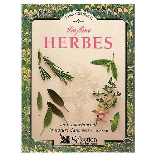 Les fines herbes ou les parfums de la nature dans votre cuisine