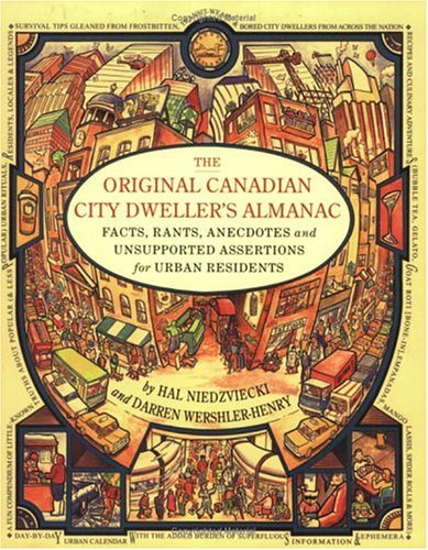 the-original-canadian-city-dwellers-almanac-facts-rants-anecdotes-and-unsupported-assertions-for-urb