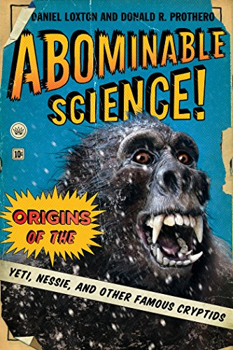 Abominable Science!: Origins of the Yeti, Nessie, and Other Famous Cryptids (English Edition)
