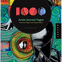 1,000 Artist Journal Pages: Personal Pages and Inspirations (1000 Series) (English Edition)