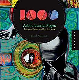 1,000 Artist Journal Pages: Personal Pages and Inspirations (1000 Series) von [Sokol, Dawn DeVries]