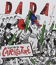 L'art de la caricature par Revue Dada