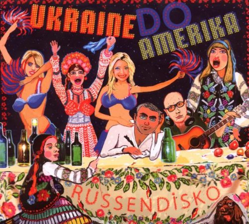 Russendisko Ukraine Do Amerika