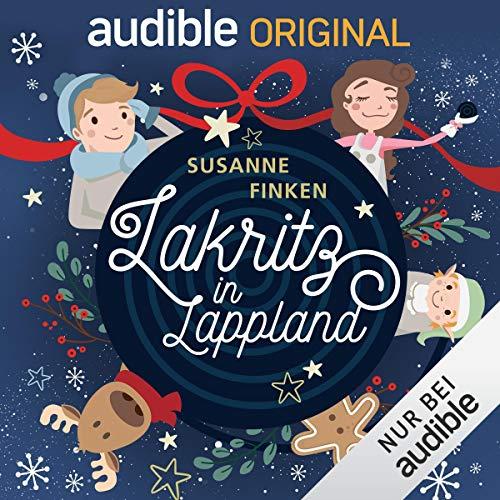 Buchseite und Rezensionen zu 'Lakritz in Lappland: Ein Audible Original Weihnachts-Hörspiel' von Susanne Finken