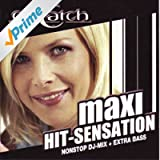 Maxi Hit Sensation - Nonstop DJ-Mix [Explicit]