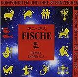 Komponisten und ihre Sternzeichen: Fische