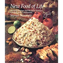 New Food of Life: Ancient Persian and Modern Iranian Cooking and Ceremonies by Najmieh K. Batmanglij (1992-12-01)