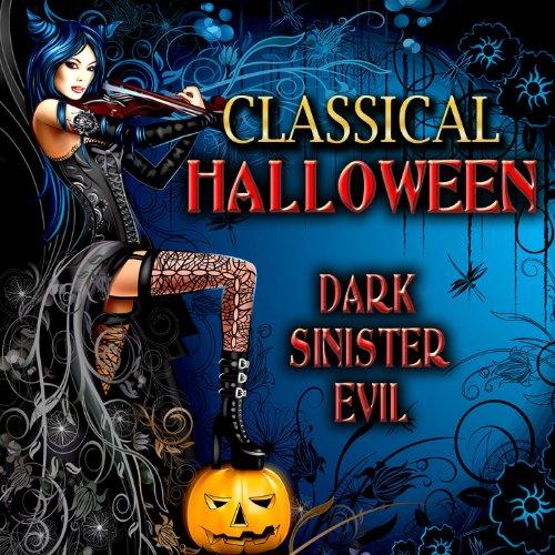 Classical Halloween - Dark, Sinister, Evil (Halloween 21 Century)