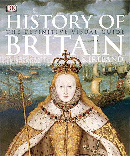 History of Britain and Ireland: The Definitive Visual Guide por Dk