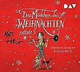 Das Mädchen, das Weihnachten rettete: Ungekürzte Lesung mit Rufus Beck (5 CDs)