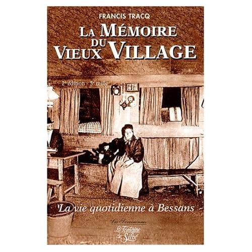 La mémoire du vieux village : La vie quotidienne à Bessans au début du XXème siècle