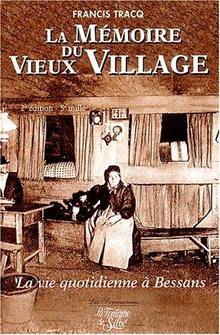La mémoire du vieux village : La vie quotidienne à Bessans au début du XXème siècle Pdf - ePub - Audiolivre Telecharger