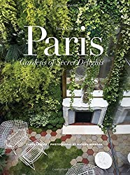 In & Out of Paris: Gardens of Secret Delights by Zahid Sardar (2014-11-11)