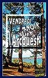 Telecharger Livres Vendredi noir sur l Arcouest Thriller psychologique en Cotes d Armor Enquetes Suspense (PDF,EPUB,MOBI) gratuits en Francaise