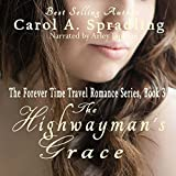 The Highwayman's Grace: The Forever Time Travel Romance Series, Book 3