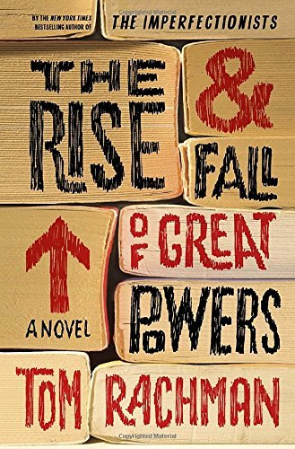BY Rachman, Tom ( Author ) [ THE RISE & FALL OF GREAT POWERS ] Jun-2014 [ Hardcover ]