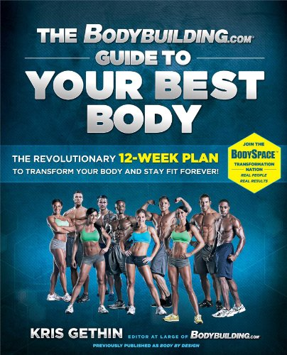 The Bodybuilding.com Guide to Your Best Body: The Revolutionary 12-Week Plan to Transform Your Body and Stay Fit Forever por Kris Gethin