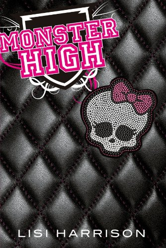 Monster High T01 Monster High par Lisi Harrison