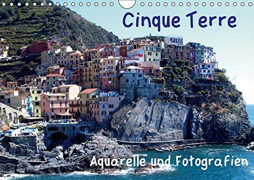 Cinque Terre - Aquarelle und Fotografien (Wandkalender 2019 DIN A4 quer): Die Schönheite einer...