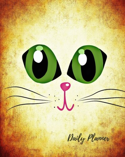 Daily Planner: Cat eyes Cute 100 Days Daily Planner Journal Notebook. Space For Hourly Schedule, Tasks, Outfits, Phone calls, Meals Exercise. Agenda Notepad For Girls, Kids, Boys