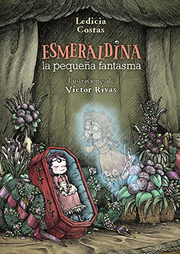 Esmeraldina, la pequeña fantasma (Literatura Infantil (6-11 Años) - Narrativa Infantil) por Ledicia Costas