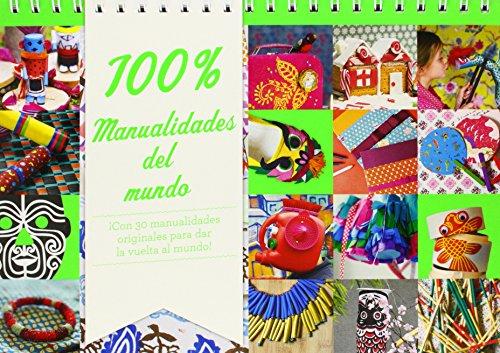 100% Manualidades del mundo: ¡Con 30 manualidades originales para dar la vuelta al mundo! (Actividades y destrezas) por Virginie Rousset