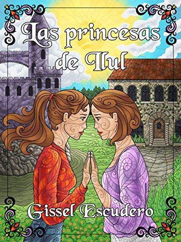 Las princesas de Ilul por Gissel Escudero