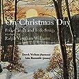 Vaughan-Williams: On Christmas Day (Folk Carols) (Derek Welton, Iain Burnside) (Albion)