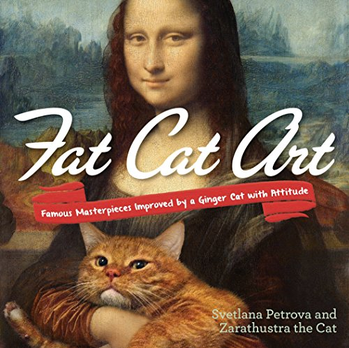 Fat Cat Art: Famous Masterpieces Improved by a Ginger Cat with Attitude por Svetlana (Svetlana Petrova) Petrova